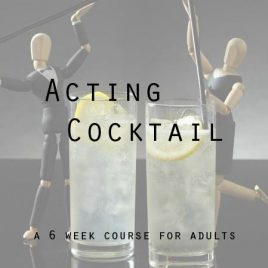 Acting Cocktail for Adults (Tues 7-830pm)