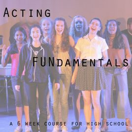 Acting FUNdamentals for High School (Tues 6-7pm)