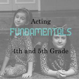 4th/5th Grade – Acting FUNdamentals – Tuesdays 5-6PM