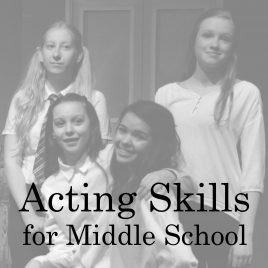 Middle School – Acting Skills-Tuesday 6-7PM