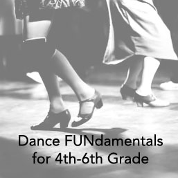 4th – 6th  Dance FUNdamentals: Thursday 6:00 – 7:00 PM