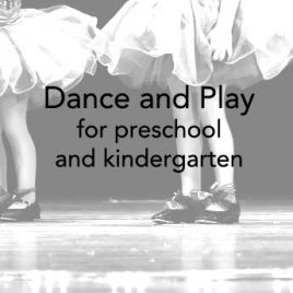 Dance and Play 3-5 years: Thursday 5:15-6:00pm